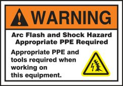 - ANSI Warning Safety Label: Arc Flash And Shock Hazard Appropriate PPE Required - Appropriate PPE And Tools Required When Working On This Equipment
