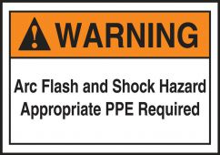 - ANSI Warning Electrical Safety Label: Arc Flash And Shock Hazard - Appropriate PPE Required