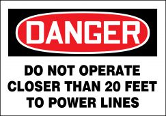 - OSHA Danger Safety Label: Do Not Operate Closer Than 20 Feet To Power Lines