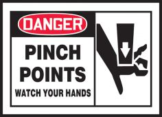 - OSHA Danger Safety Label: Pinch Points - Watch Your Hands