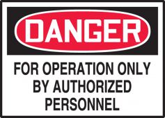 - OSHA Danger Safety Label: For Operation Only By Authorized Personnel