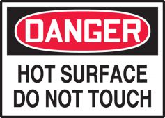 - OSHA Danger Safety Label: Hot Surface - Do Not Touch
