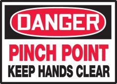 - OSHA Danger Safety Label: Pinch Point - Keep Hands Clear