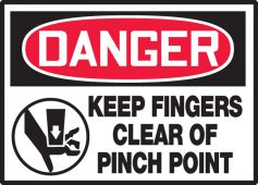 - OSHA Danger Safety Label: Keep Fingers Clear of Pinch Point