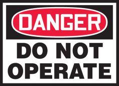 - OSHA Danger Safety Label: Do Not Operate