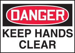 - OSHA Danger Safety Label: Keep Hands Clear