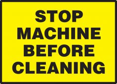 - Equipment Safety Labels: Stop Machine Before Cleaning