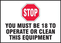 - Safety Label: Stop You Must Be 18 To Operate Or Clean This Equipment