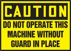 - OSHA Caution Safety Label: Do Not Operate This Machine Without Guard In Place