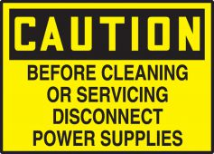 - OSHA Caution Equipment Safety Label: Before Cleaning Or Servicing Disconnect Power Supplies