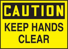 - OSHA Caution Safety Label: Keep Hands Clear