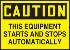 - OSHA Caution Equipment Safety Label: This Equipment Starts And Stops Automatically