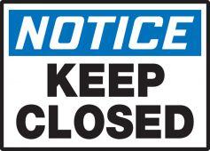 - OSHA Notice Safety Label: Keep Closed
