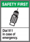 - ANSI Safety First Safety Label: Dial 911 In Case Of Emergency