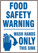 - Safety Label: Food Safety Warning - Wash Hands Only This Sink