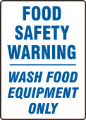 - Safety Label: Food Safety Warning - Wash Food Equipment Only