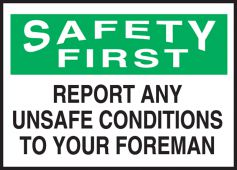 - OSHA Safety First Safety Label: Report Any Unsafe Conditions To Your Foreman