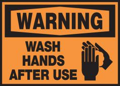 - OSHA Warning Safety Label: Wash Hands After Use