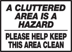 - Safety Label: A Cluttered Area Is A Hazard - Please Help Keep This Area Clean