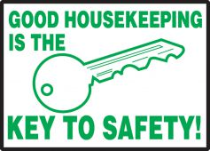 - Safety Label: Good Housekeeping Is The Key To Safety