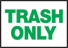 - Safety Label: Trash Only