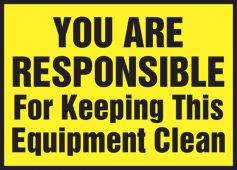 - Safety Label: You Are Responsible For Keeping Equipment Clean