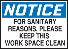 - OSHA Notice Safety Label: For Sanitary Reasons Please Keep This Work Space Clean