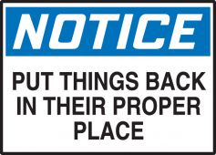 - OSHA Notice Safety Label: Put Things Back In Their Proper Place