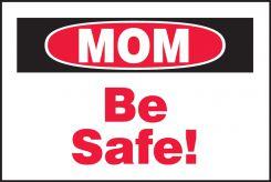 - Safety Label: MOM Be Safe!