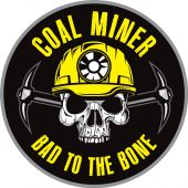 - Hard Hat Stickers: Coal Miner Bad To The Bone