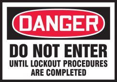 - OSHA Danger Lockout/Tagout Label: Do Not Enter Until Lockout Procedures Are Complete