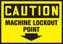- OSHA Caution Safety Label: Machine Lockout Point