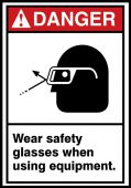 - ANSI Danger Safety Label: Wear Safety Glasses When Using Equipment