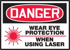 - OSHA Danger Safety Label: Wear Eye Protection When Using Laser