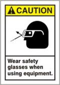 - ANSI Caution Safety Label: Wear Safety Glasses When Using Equipment