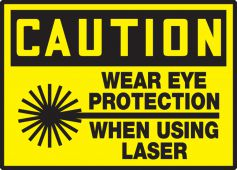 - OSHA Caution Safety Label: Wear Eye Protection When Using Laser