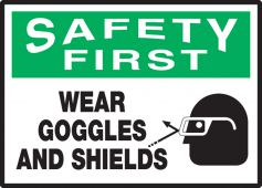 - OSHA Safety First Safety Label: Wear Goggles And Shields