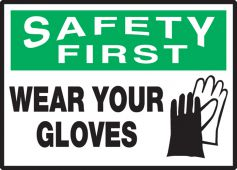 - OSHA Safety First Safety Label: Wear Your Gloves