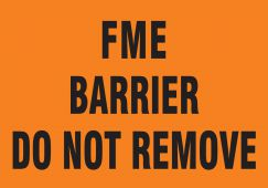 - Safety Label: FME Barrier - Do Not Remove