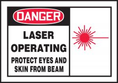 - OSHA Danger Safety Label: Laser Operating - Protect Eyes and Skin From Beam