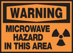 - OSHA Warning Safety Label: Microwave Hazard In This Area
