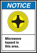 - ANSI Notice Safety Label: Microwave Hazard In This Area
