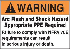 - ANSI Warning Arc Flash Protection Labels On A Roll: Arc Flash & Shock Hazard - Appropriate PPE Required - NFPA 70E