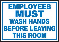 - Safety Label: Employees Must Wash Hands Before Leaving This Room