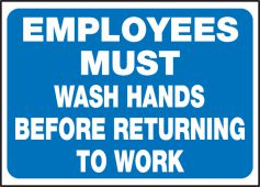 - Safety Label: Employees Must Wash Hands Before Returning to Work