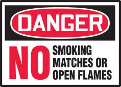 - OSHA Danger Safety Label: No Smoking Matches Or Open Flames
