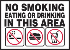 - Safety Label: No Smoking Eating Or Drinking In This Area
