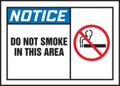 - ANSI Notice Safety Label:Do Not Smoke In This Area