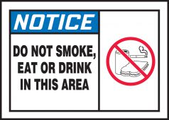 - ANSI Notice Safety Label: Do Not Smoke Eat Or Drink In This Area