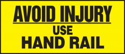 - Safety Label: Avoid Injury - Use Hand Rail